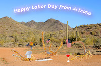 Happy Labor Day from Arizona